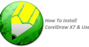 How To Install CorelDraw X7 & Use
